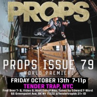 NEW PROPS ISSUE PREMIERE @ Tendertrap NYC