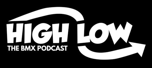 High Low BMX Podcast