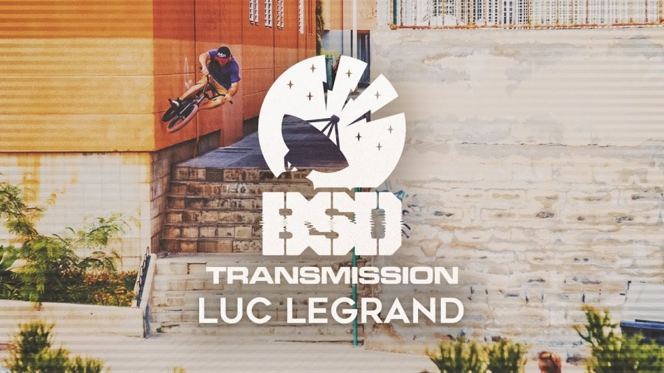 BSD Transmission - LUC LEGRAND - DVD Part by BSD Forever BMX