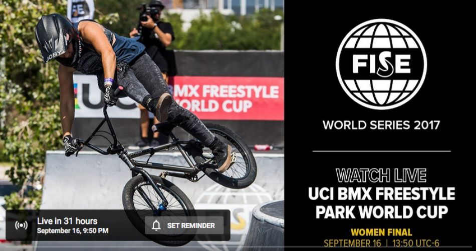 FISE EDMONTON 2017: UCI BMX Freestyle Park World Cup Women Final LIVE