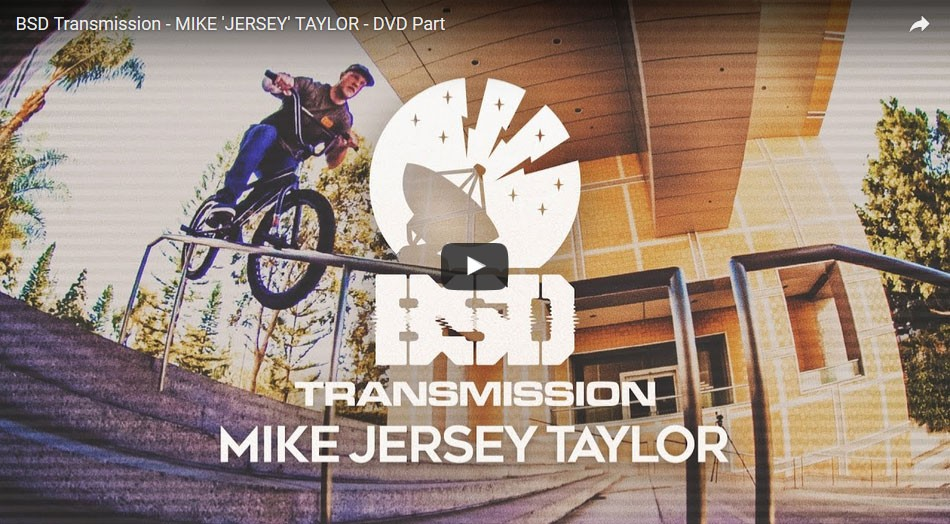 BSD Transmission - MIKE 'JERSEY' TAYLOR - DVD Part by BSD Forever BMX