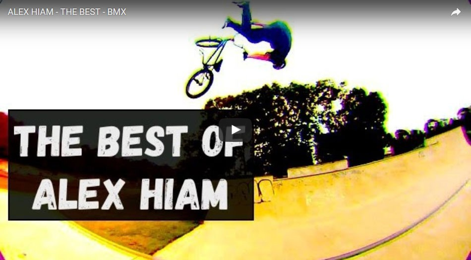 ALEX HIAM - THE BEST - BMX BMXASHKA