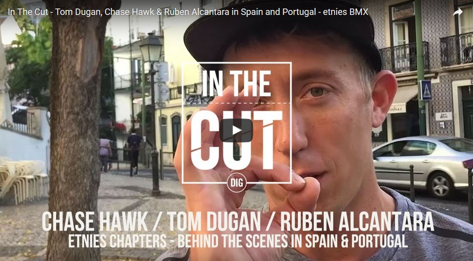 In The Cut - Tom Dugan, Chase Hawk & Ruben Alcantara in Spain and Portugal - etnies BMX by DIG BMX Official
