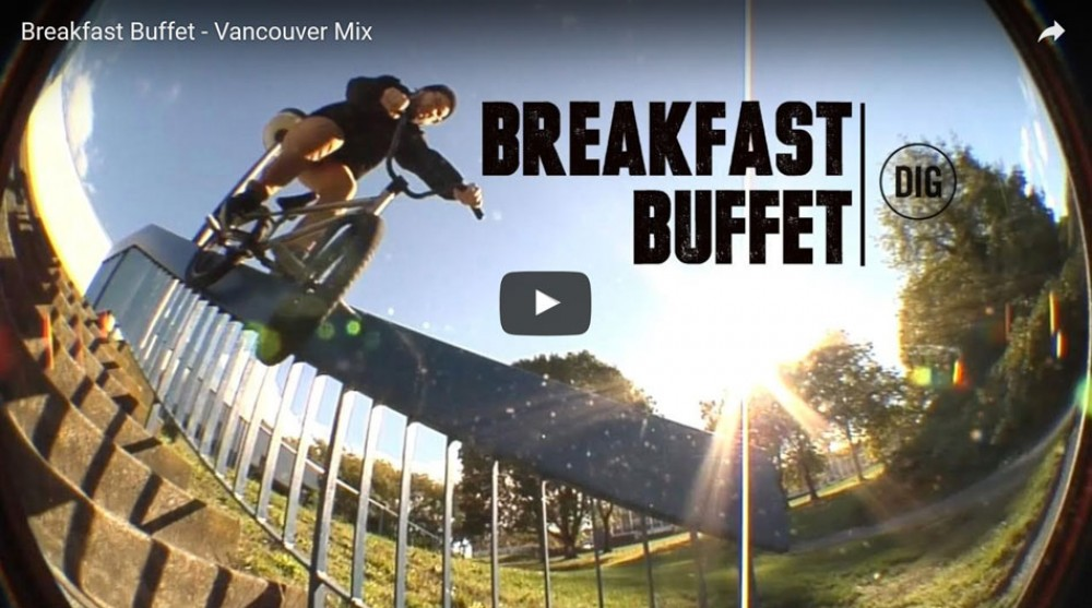 Breakfast Buffet - Vancouver Mix by DIG BMX Official