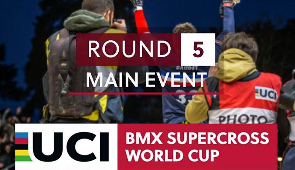 Live on FATBMX: UCI BMX SX World Cup - RD5 - Main Event by bmxlivetv