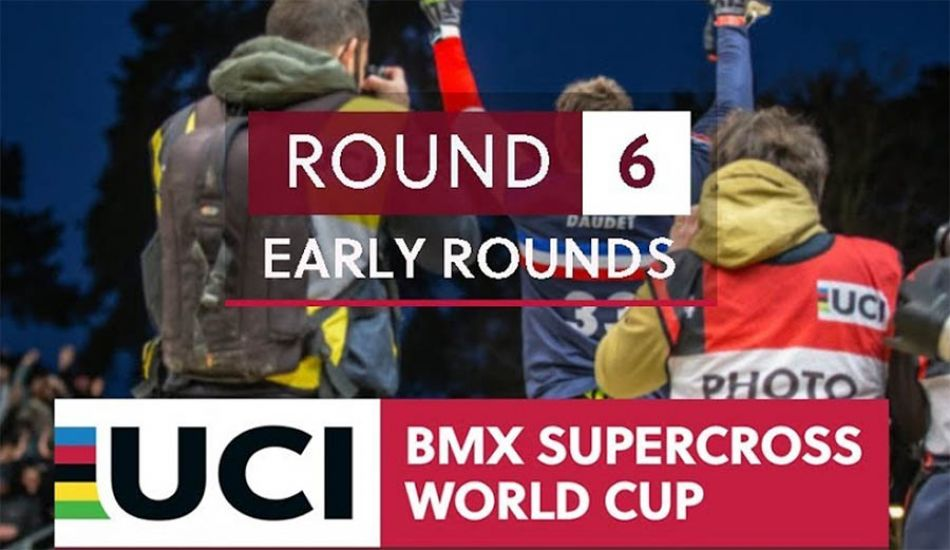 Live on FATBMX: UCI BMX SX World Cup - RD6 - Early Rounds by bmxlivetv