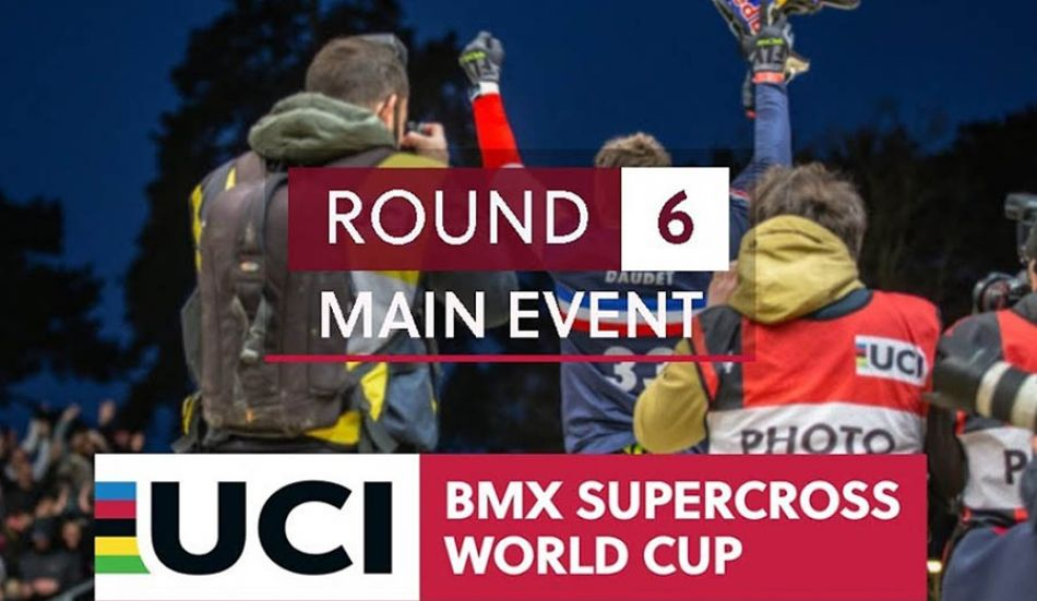 Live on FATBMX: UCI BMX SX World Cup RD6 - Main Events by bmxlivetv