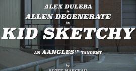 "Alex Duleba ""KID SKETCHY"" AANGLES™ Tangent"