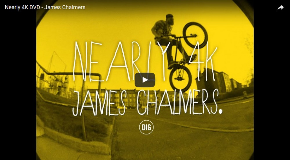 Nearly 4K DVD - James Chalmers by DIG BMX Official
