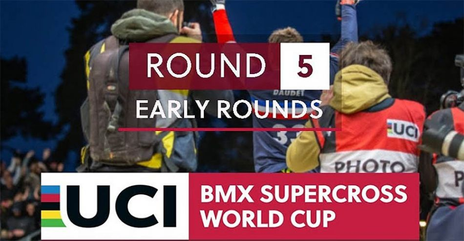 Live on FATBMX: UCI BMX SX World Cup 2019 - RD5 - Early Rounds by bmxlivetv